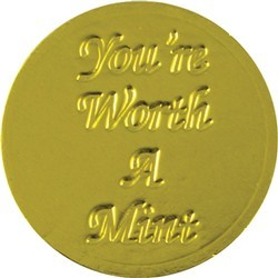 Youre Worth a Mint Chocolate Coin - Click Image to Close