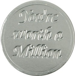 Youre Worth a Million Chocolate Coin - Click Image to Close
